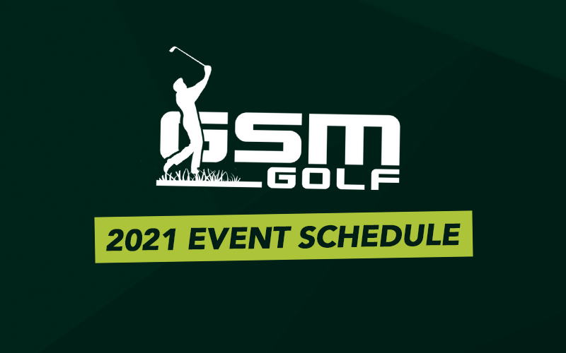 Just released! GSM Golf's FULL List of 2021 Events